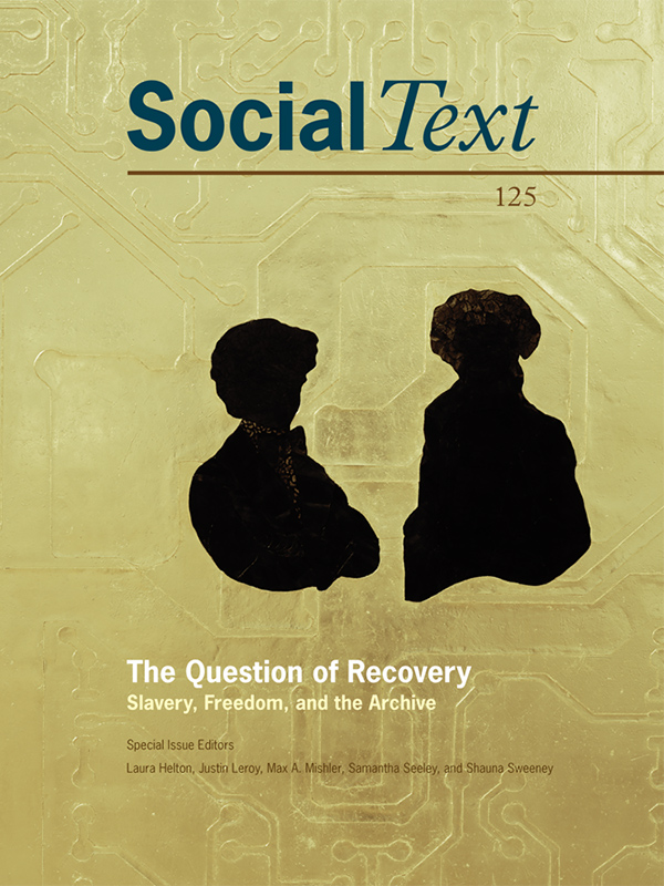 The Question of Recovery: Slavery, Freedom, and the Archive334