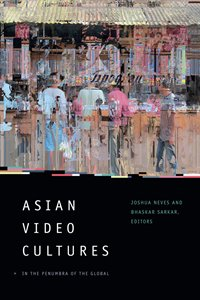 Asian Video Cultures